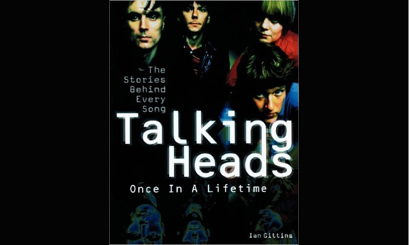 Review: TALKING HEADS: ONCE IN A LIFETIME – THE STORY BEHIND EVERY SONG