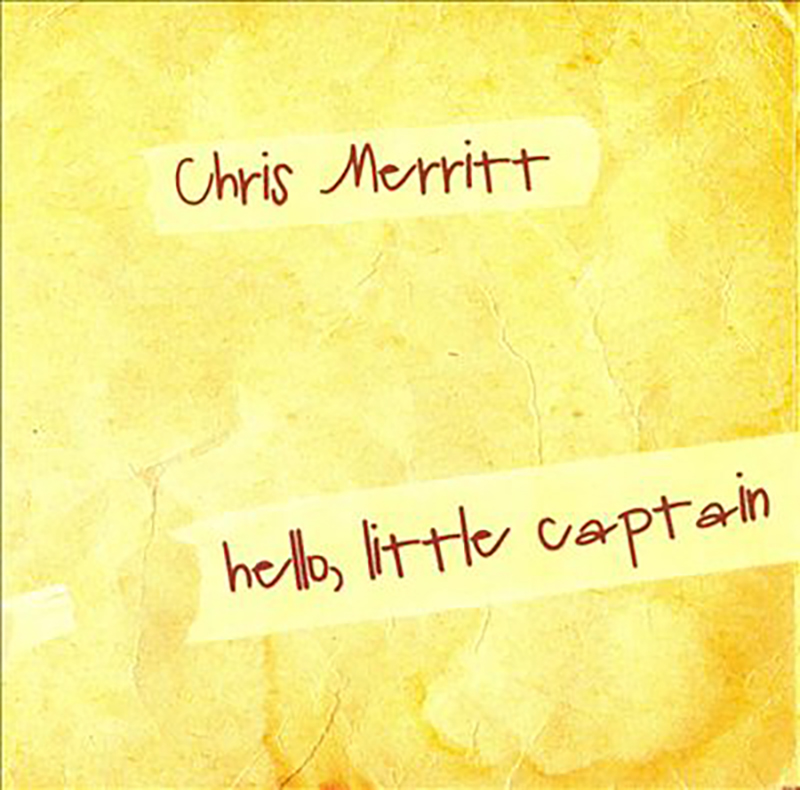 Local Review: Chris Merritt – Hello, Little Captain
