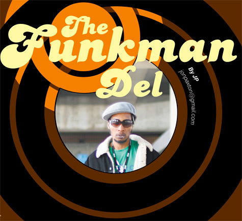 The Re-Emergence of the Funkiest Thing Since P-Funk: The Funkman Del