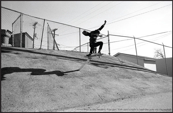 Devin York is a bit of an anomaly. He was a child prodigy who could salad grind handrails at the age of 13.