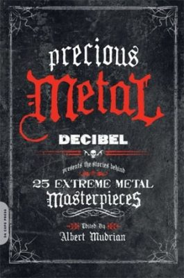 Precious Metal is required reading for any fan of heavy music (and any other genre, for that matter) who aspires to make an album for the ages.