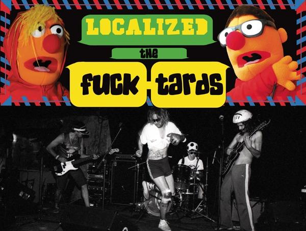 Localized: The Fucktards, Heathen Ass Worship  –December 2009