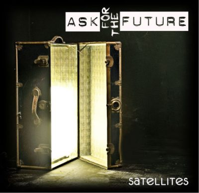 Ask For the Future | Satellites | Self-Released