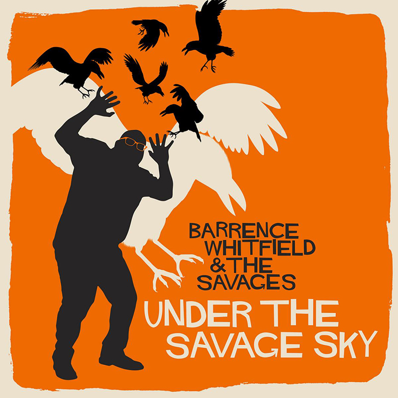 Review: Barrence Whitfield & The Savages – Under The Savage Sky