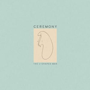 ceremony l-shaped man album cover