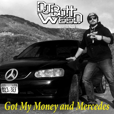 DJ Buttweed – Got My Money and My Mercedes