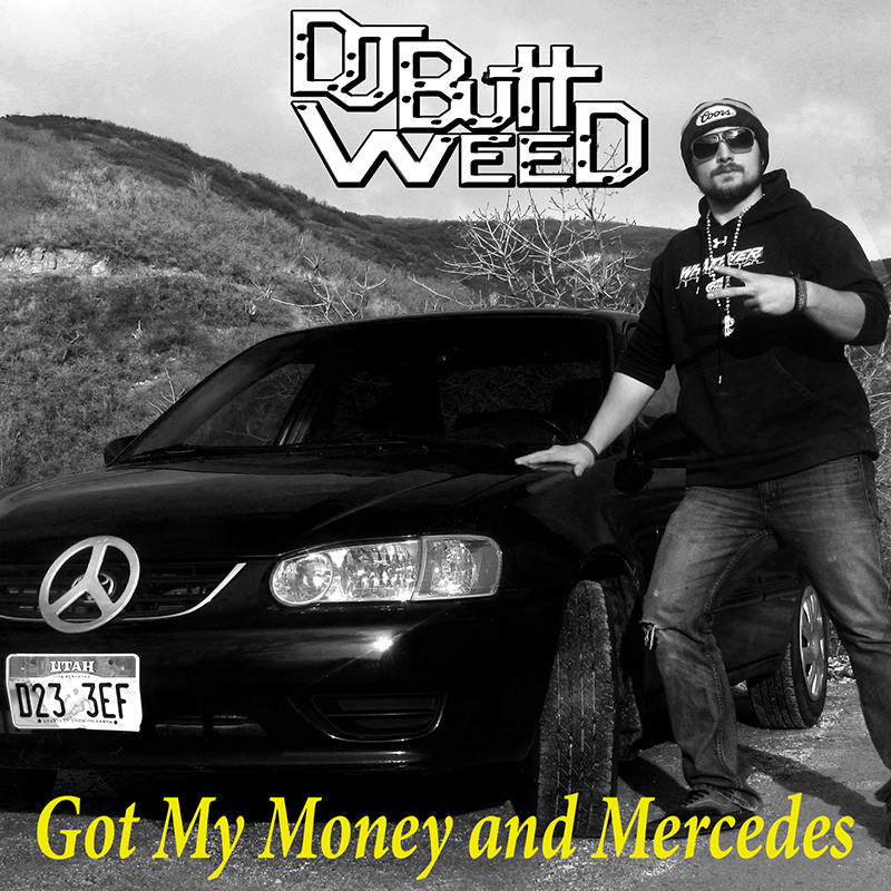Local Review: DJ Buttweed – Got My Money and Mercedes