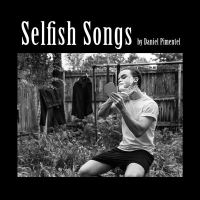 Daniel Pimentel – Selfish Songs