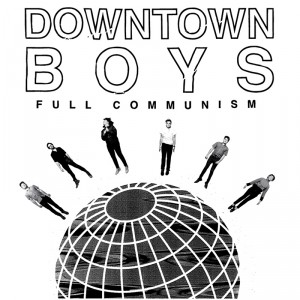 downtown boys full communism album cover