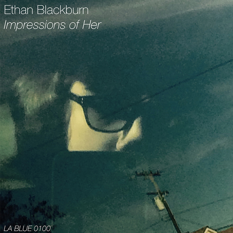 Local Review: Ethan Blackburn – Impressions of Her
