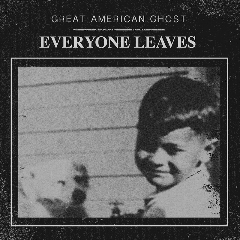 Review: Great American Ghost – Everyone Leaves