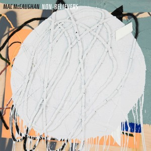 mac mccaughan non-believers album cover