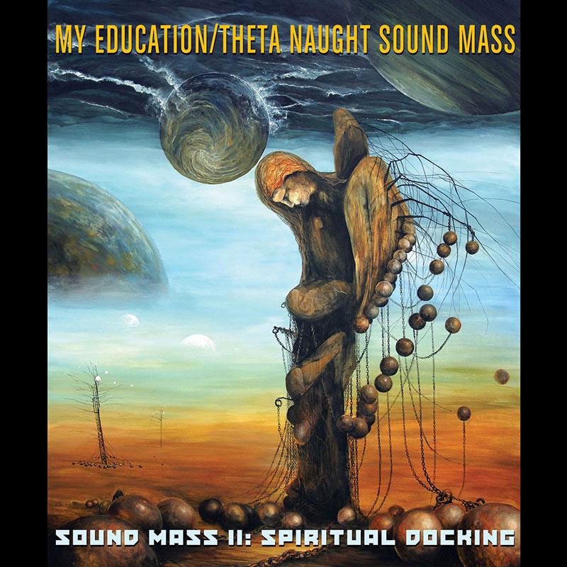 Local Review: My Education / Theta Naught – Sound Mass II: Spiritual Docking
