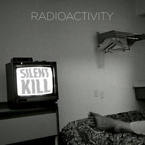 radioactivity silent kill album cover
