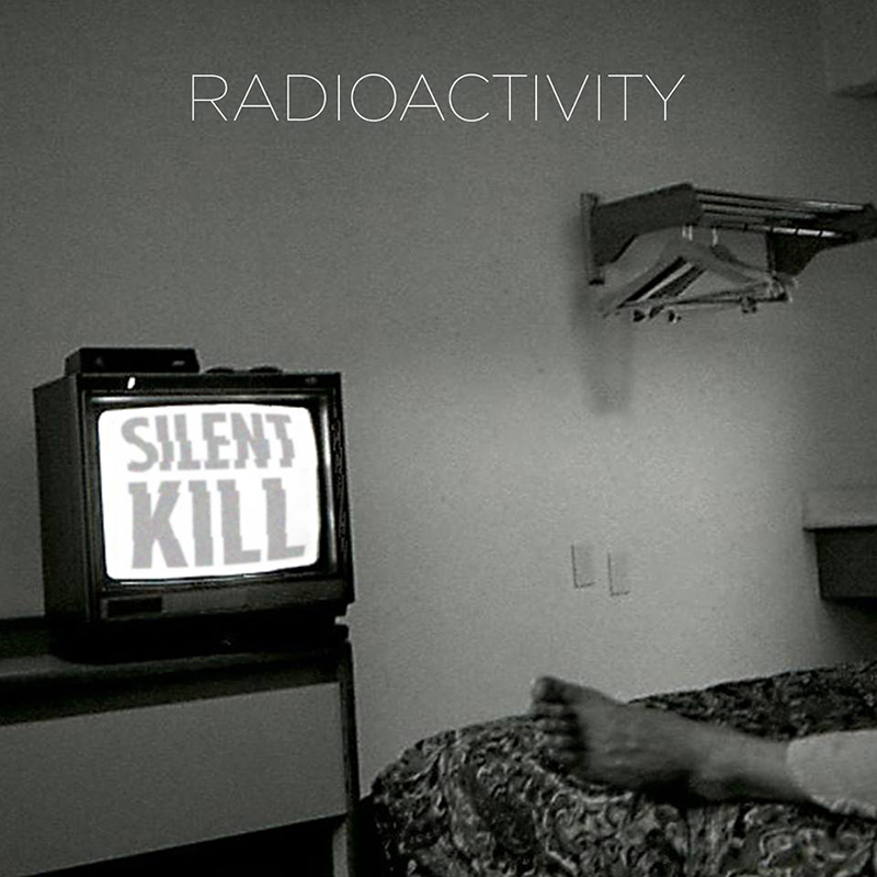 Review: Radioactivity – Silent Kill