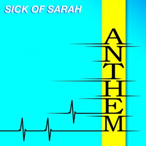 Sick of Sarah Anthem EP
