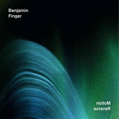 Benjamin Finger – Motion Reverse
