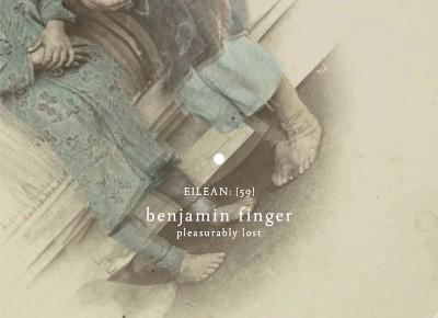 Benjamin Finger – Pleasurably Lost