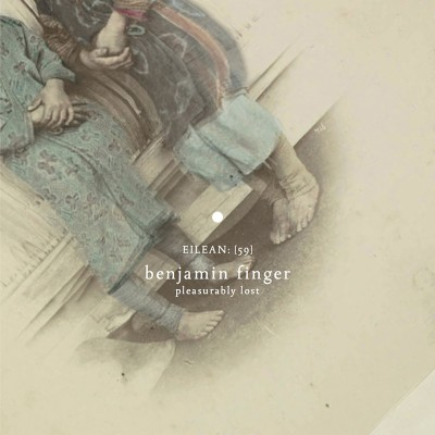 Benjamin Finger – Pleasurably Lost