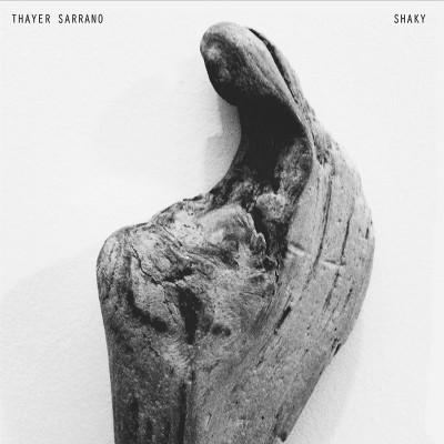 Thayer Sarrano Shaky