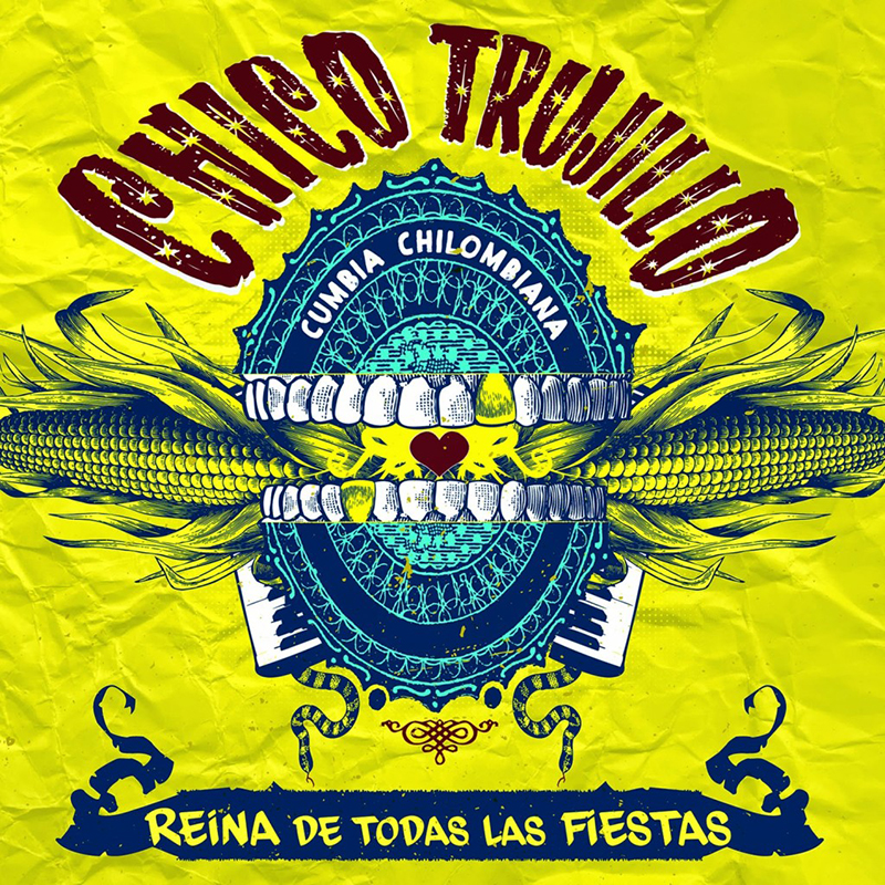 Review: Chico Trujillo – Reina de Todas las Fiestas
