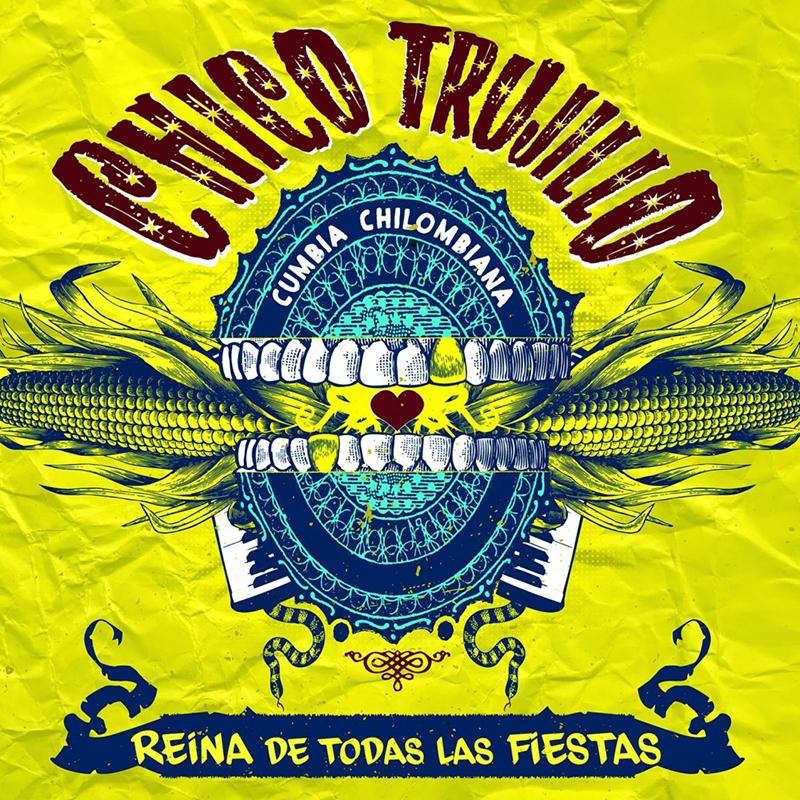 Review: Chico Trujillo – Reina de Todas las Fiestas