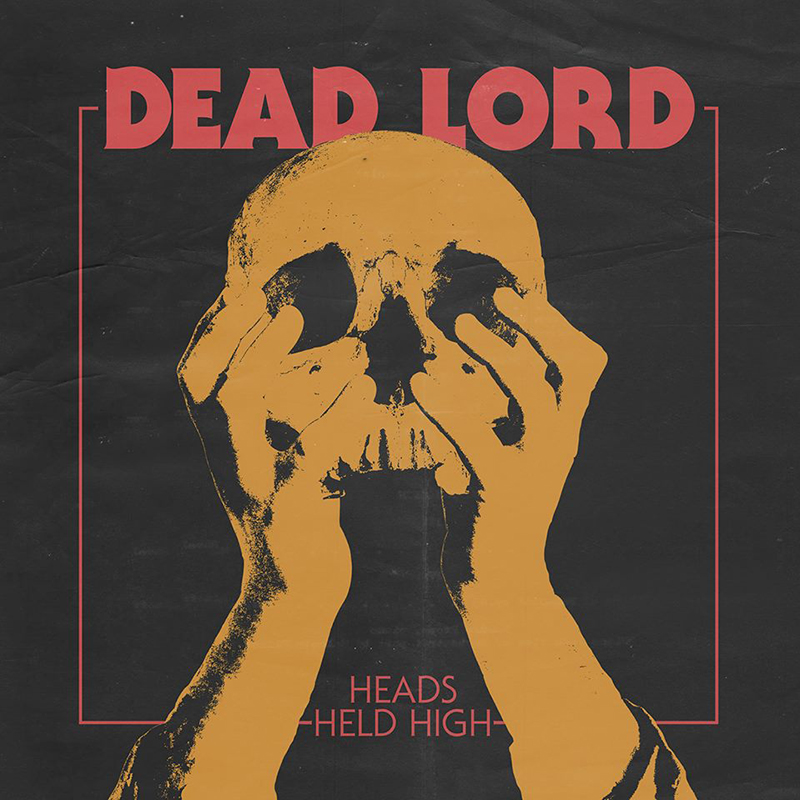Review: Dead Lord – Heads Held High