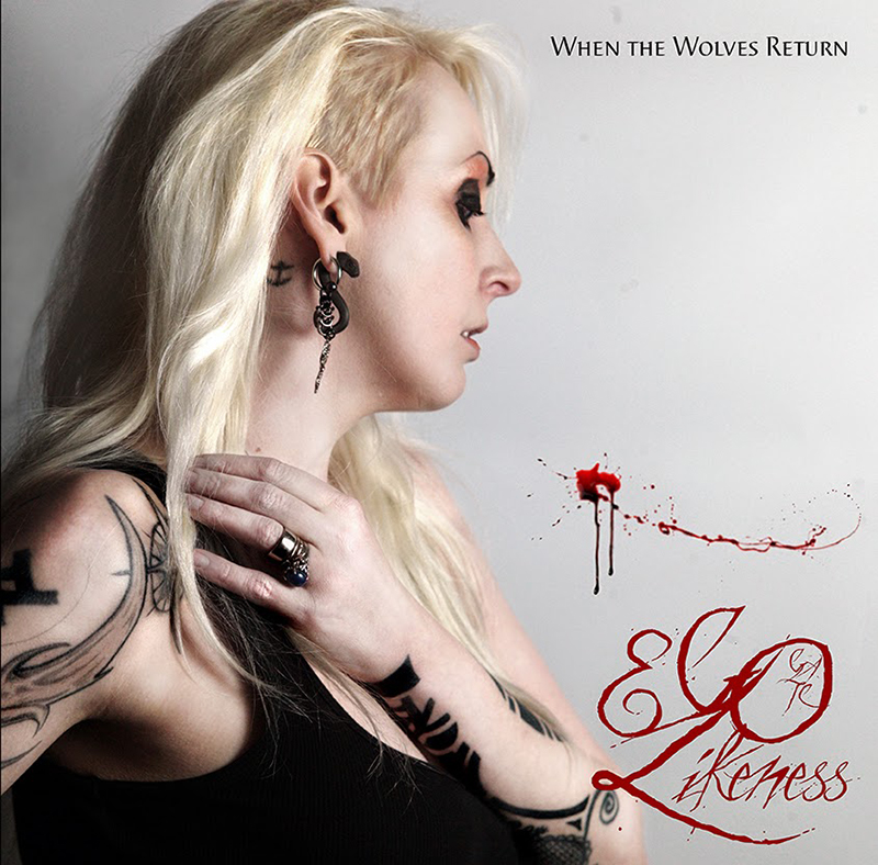 Review: Ego Likeness – When the Wolves Return