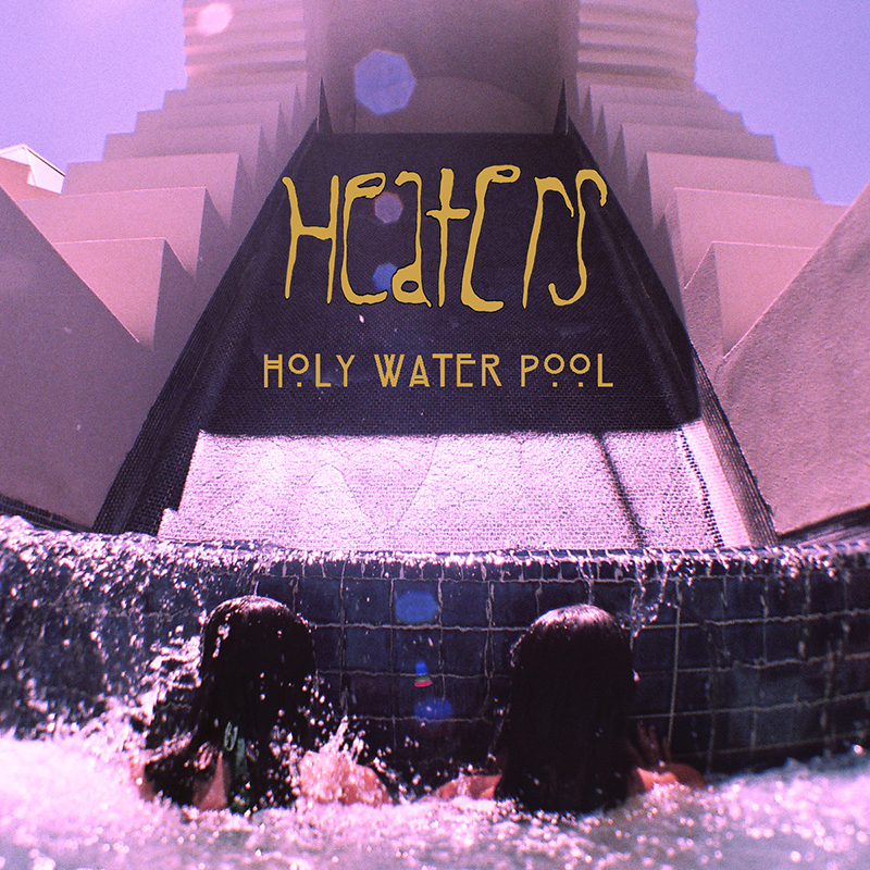 Review: Heaters –Holy Water Pool