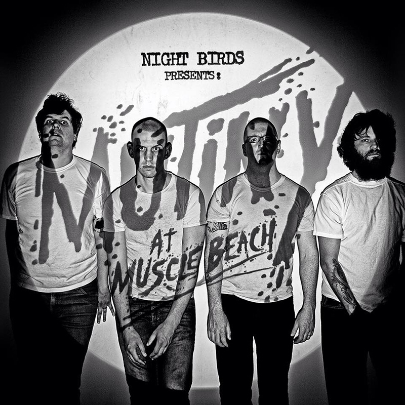 Review: Night Birds –Mutiny at Muscle Beach
