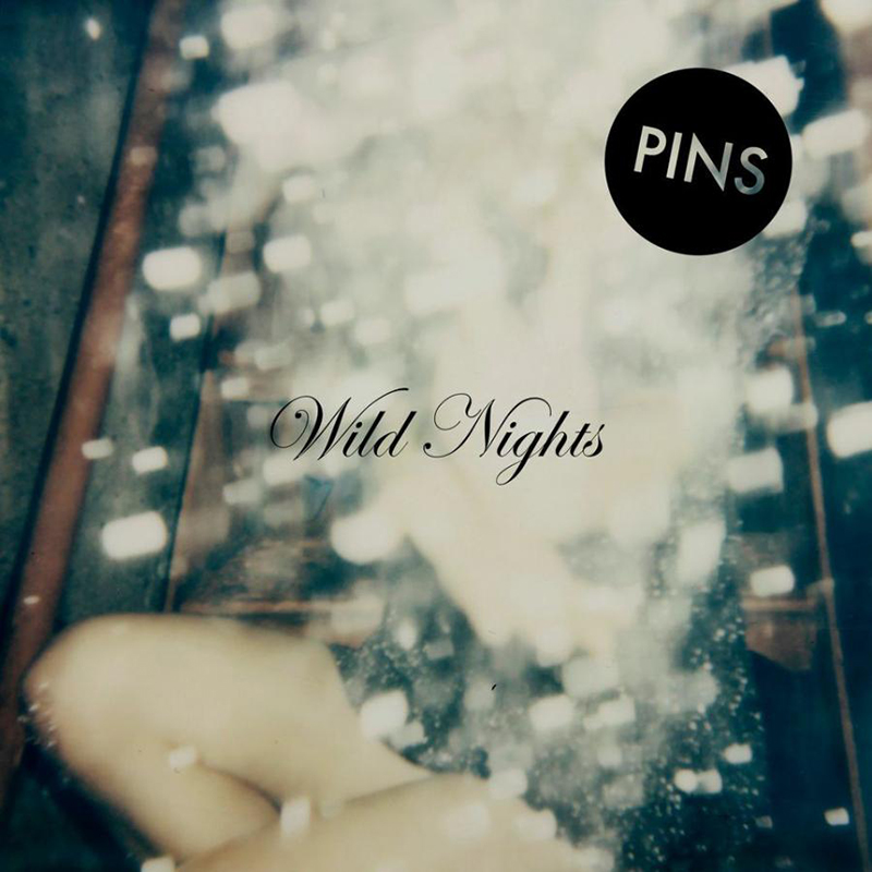 Review: PINS – Wild Nights