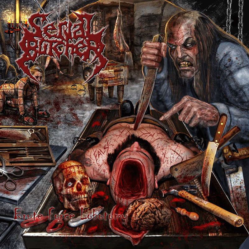 Review: Serial Butcher – Brute Force Lobotomy