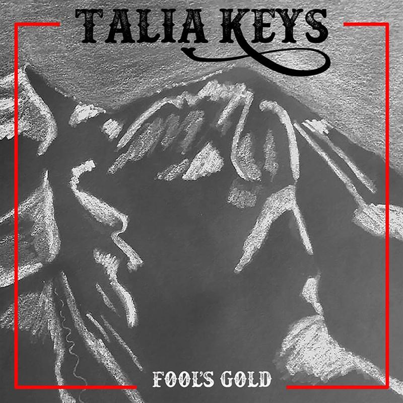 Local Review: Talia Keys – Fool's Gold