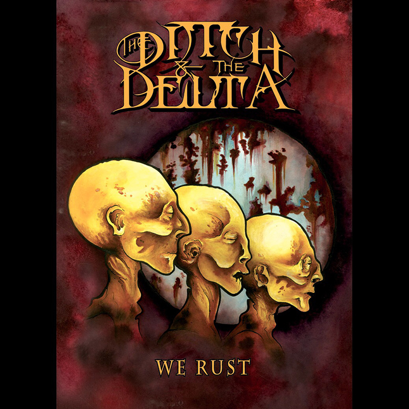 Local Review: The Ditch And The Delta – We Rust