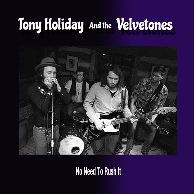 Local Review: Tony Holiday and the Velvetones – No Need To Rush It