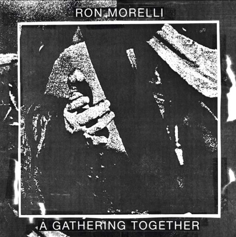 Review: Ron Morelli – A Gathering Together
