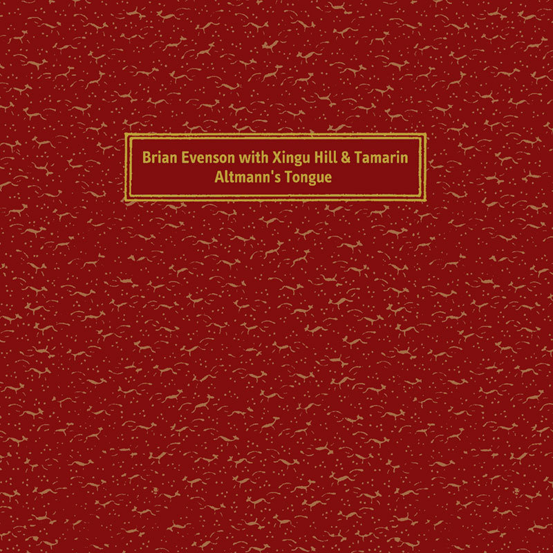 Review: Brian Evanson with Xingu Hill & Tamarin – Altmann's Tongue