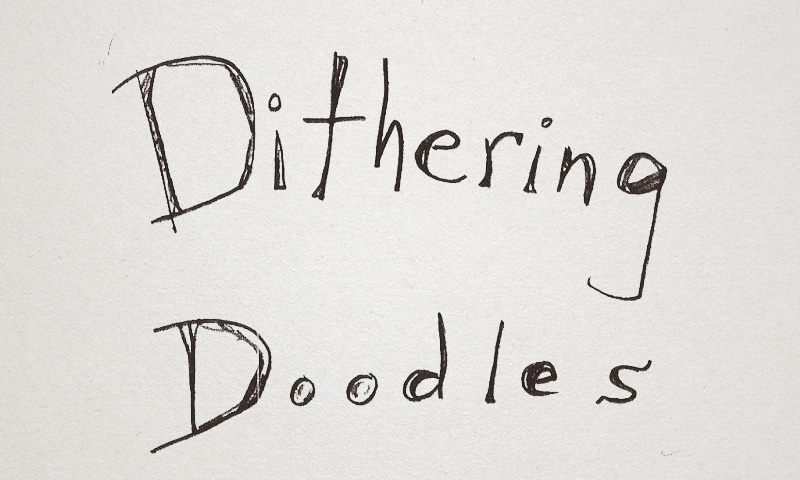 Review: Dithering Doodles 19
