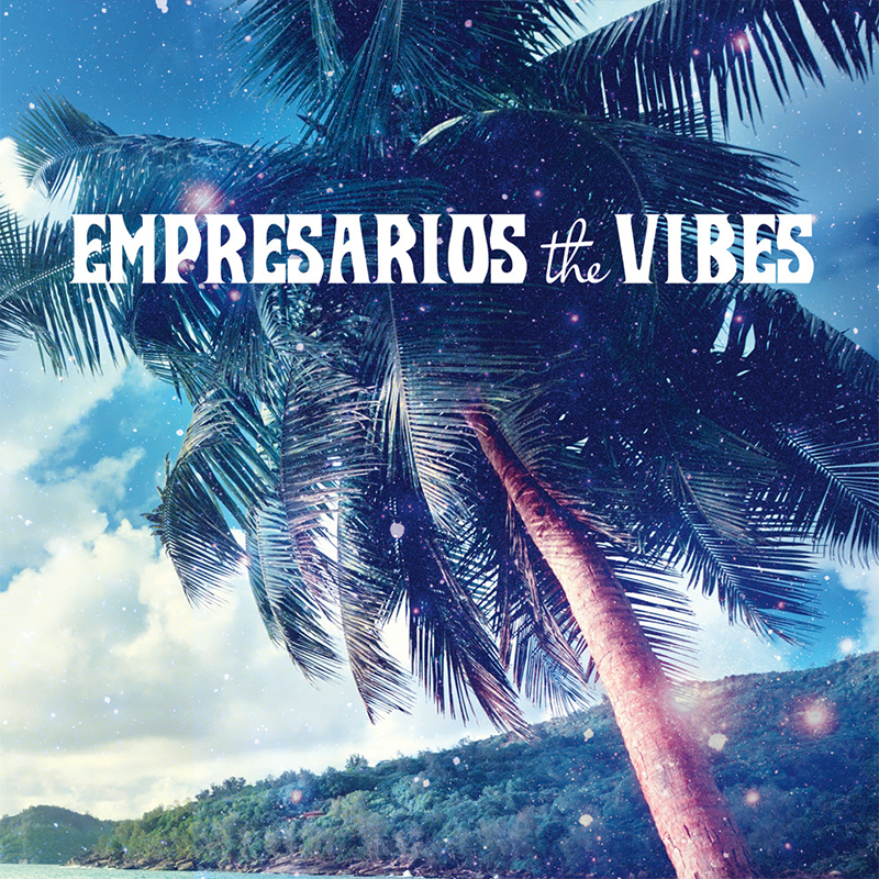 Review: Empresarios – The Vibes