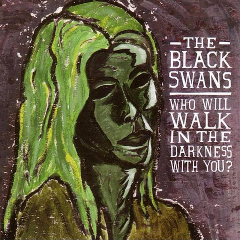 Review: The Black Swans – Who will Walk In The Darkness With You?