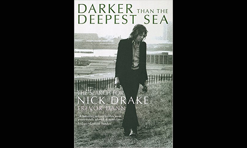 Review: Darker Than the Deepest Sea: The Search for Nick Drake