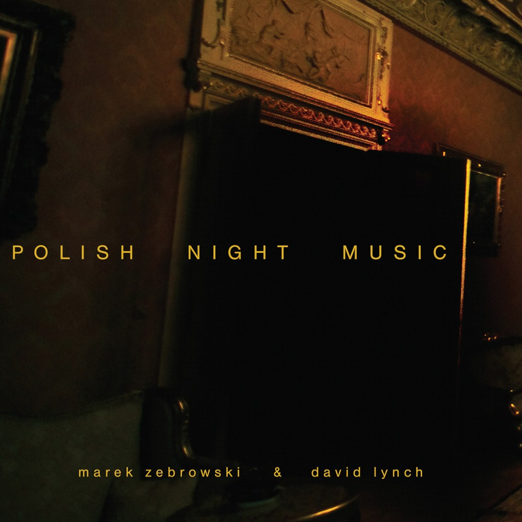 Review: David Lynch & Marek Zebrowski – Polish Night Music