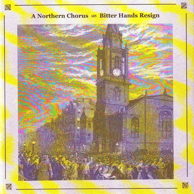 Review: A Northern Chorus – Bitter Hands Resign