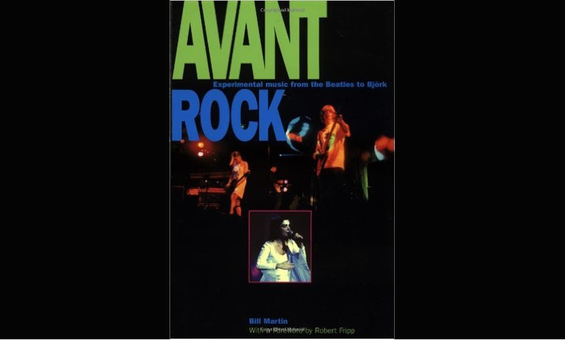 Review: AVANT ROCK: EXPERIMENTAL MUSIC FROM THE BEATLES TO BJÖRK