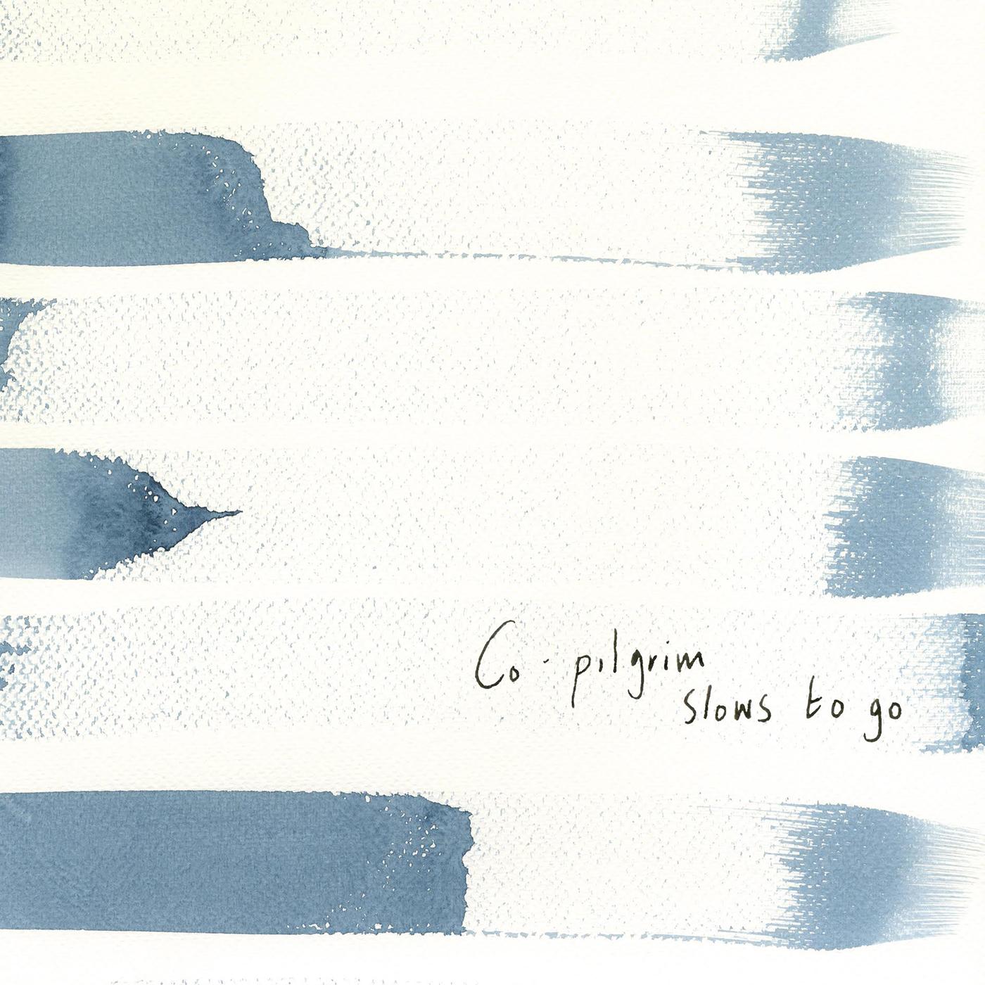 Co-Pilgrim – Slows To Go