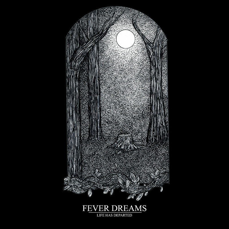 Local Review: Fever Dreams – Life has Departed