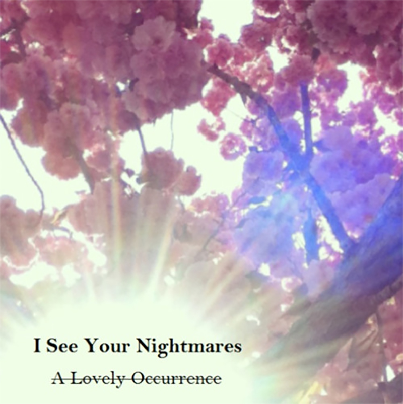 Local Review: I See Your Nightmares – A Lovely Occurrence