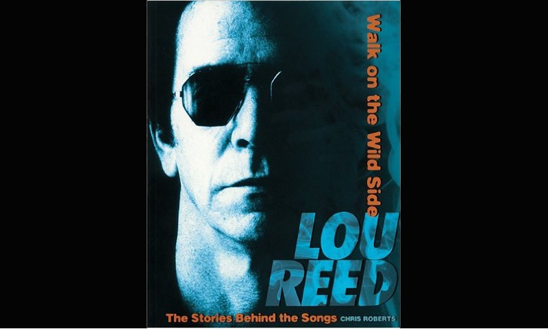 Review: Lou Reed – Walk on the Wild Side: The Stories Behind the Classic Songs
