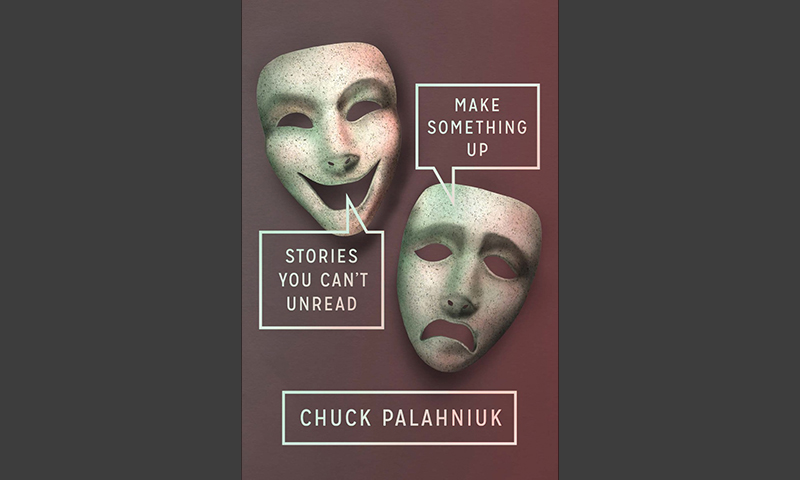Review: Make Something Up: Stories You Can't Unread