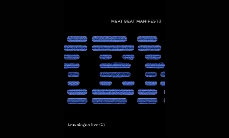 Review: Meat Beat Manifesto: Travelogue Live '05